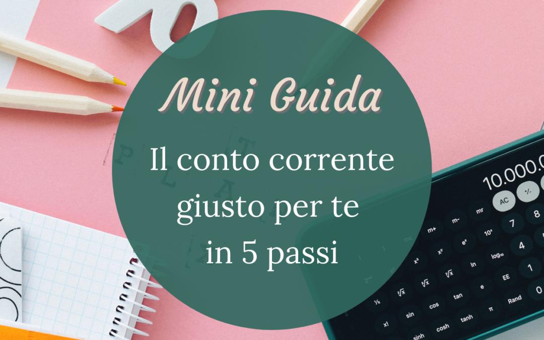 Mini Guida: Il conto corrente giusto per te in 5 passi
