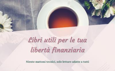 Libri utili per la tua libertà finanziaria