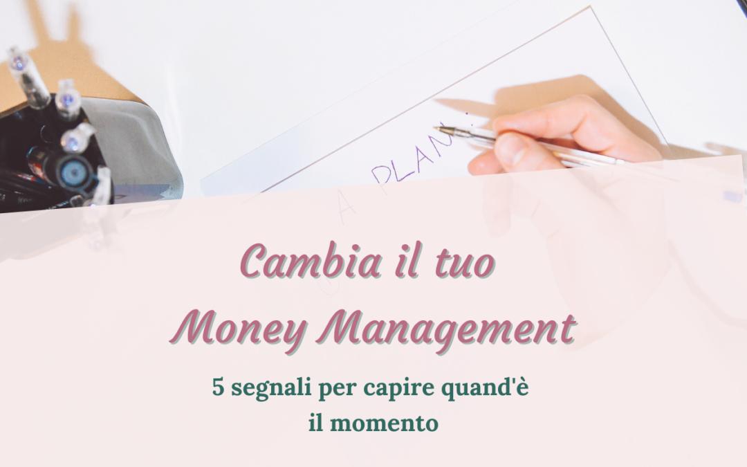 Cambia il tuo Money Management: 5 segnali per capire quand'è il momento
